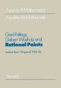 Aspects of Mathematics : Vol 6. Rational Points