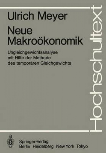 Neue Makrookonomik (Hochschultext) [GER] by Ulrich Meyer.