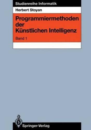 Programmiermethoden Der Kunstlichen Intelligenz by H. Stoyan.