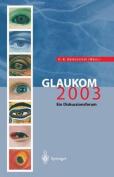Glaukom 2003: Ein Diskussionsforum (German Edition) Gunter K. Krieglstein