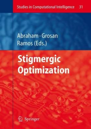 Stigmergic Optimization (Studies in Computational Intelligence) by Ajith Abraham