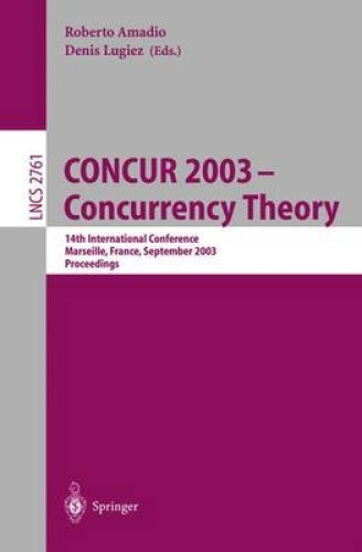 CONCUR 2002: Concurrency Theory : 14th International Conference, Marseille, Fran