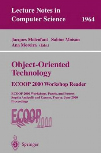 Object-Oriented Technology: Ecoop 2000 Workshop Reader: Ecoop 2000 Workshops, Pa