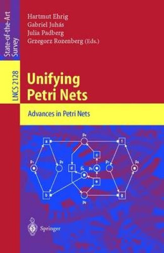 Unifying Petri Nets: Advances in Petri Nets (Lecture Notes in Computer Science)