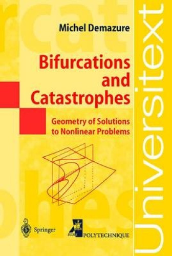 Bifurcations and Catastrophes: Geometry of Solutions to Non-Linear Problems (Uni