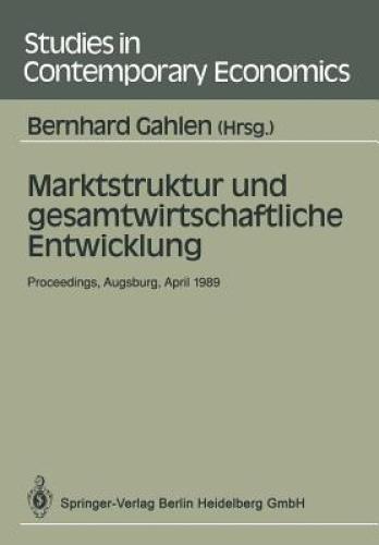 Gahlen, B. Marktstruktur Und Gesamtwirtschaftliche Entwicklun [GER] by Bernhard