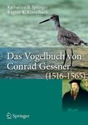 Das Vogelbuch Von Conrad Gessner (1516-1565) [GER]