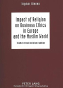 Impact of Religion on Business Ethics in Europe and the Muslim World