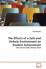 The Effects of a Safe and Orderly Environment on Student Achievement