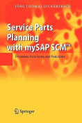 Service Parts Planning with MySAP SCMa