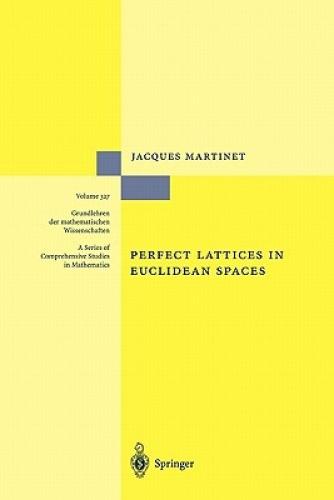 Perfect Lattices in Euclidean Spaces (Grundlehren Der Mathematischen Wissenschaf