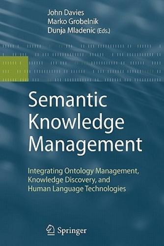 Semantic Knowledge Management: Integrating Ontology Management, Knowledge Discov