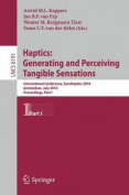 Haptics: Generating and Perceiving Tangible Sensations