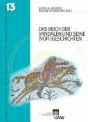 Das Reich Der Vandalen Und Seine (Vor-)Geschichten
