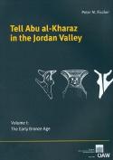 Tell Abu Al-Kharaz in the Jordan Valley, Volume 1