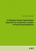 A Weighted-graph Optimization Approach for Automatic Location of Forest Road Networks