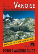 Vanoise: The Finest Valley and Mountain Walks - ROTH.E4829 [GER]