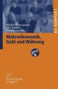 Makrookonomik, Geld Und Wahrung [GER]