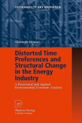 Distorted Time Preferences and Structural Change in the Energy Industry