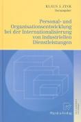 Personal- Und Organisationsentwicklung Bei der Internationalisierung Von Industriellen Dienstleistungen [GER]