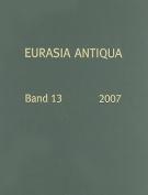 Eurasia Antiqua, Band 13 [GER]