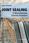 Joint Sealing in Water-Resistant Concrete Structures