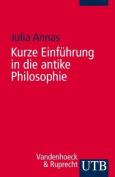 Kurze Einfuhrung in Die Antike Philosophie [GER]