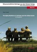 The Aging Workforce in Germany and the United States - a Comparison (Wissenschaftliche Beitrage Aus Dem Tectum Verlag