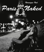 Veronique Vial: Paris Naked