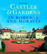 Castles and Gardens in Bohemia and Moravia