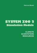 System Zoo 2 Simulation Models. Climate, Ecosystems, Resources