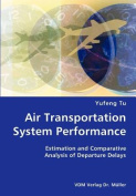 Air Transportation System Performance- Estimation and Comparative Analysis of Departure Delays