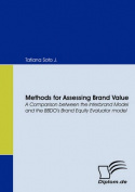 Methods for Assessing Brand Value. A Comparison Between the Interbrand Model and the BBDO's Brand Equity Evaluator Model