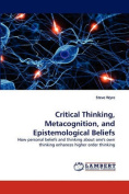 Critical Thinking, Metacognition, and Epistemological Beliefs