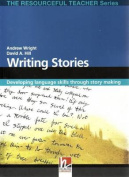 Writing Stories - Developing Language Skills Through Story Making - The Resourceful Teacher Series