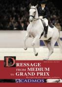 Dressage from Medium to Grand Prix