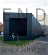 Gregor Schneider: End