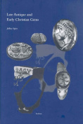 Late Antique and Early Christian Gems (Spatantike, Fruhes Christentum, Byzanz