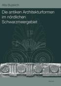 Antiken Architekturformen in Nordlichen Schwarzmeergebiet [GER]