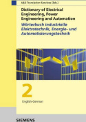 Dictionary of Electrical Engineering, Power Engineering and Automation: Fachworterbuch Industrielle Elektrotechnik, Energie Und Automatisierungstechnik [GER]