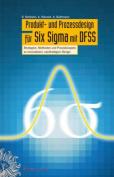 Produkt- Und Prozessdesign Fur Six Sigma Mit DFSS [GER]
