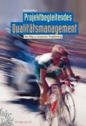 Projektbegleitendes Qualitatsmanagement [GER]