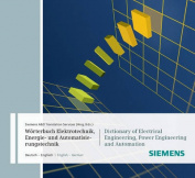 Worterbuch Industrielle Elektrotechnik, Energie- Und Automatisierungstechnik/Dictionary of Electrical Engineering, Power Engineering and Automation