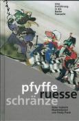 Pfyffe Ruesse Schraenze