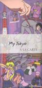 My Tokyo a La Carte