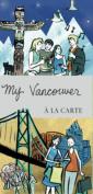 My Vancouver a La Carte
