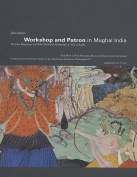 Workshop and Patron in Mughal India