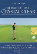 Golf Rules and Etiquette Crystal Clear