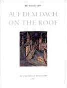 Ilya Kabakov: On the Roof