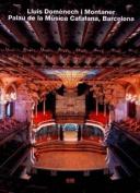 Lluis Domenech i Montaner, Palau de la Musica Catalana, Barcelona
